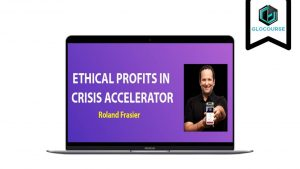 Roland Frasier – Ethical Profits In Crisis Accelerator