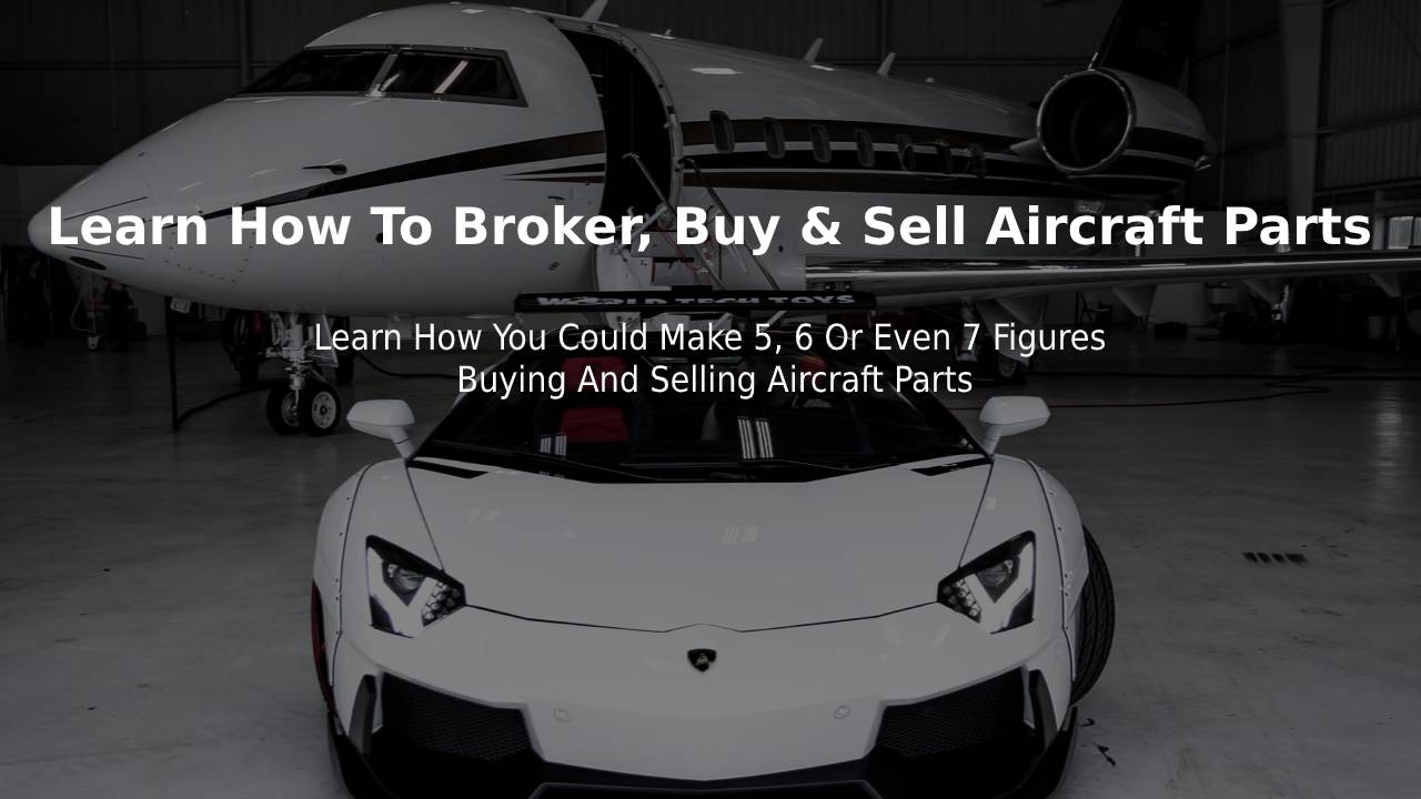 Learn How To Broker, Buy & Sell Aircraft Parts by AIRPLANE MEDIA