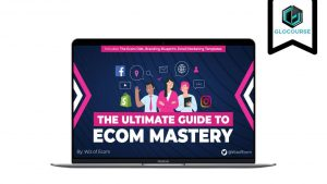 The Ultimate Guide to Ecom Mastery