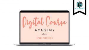 Digital Course Academy 2021 by Amy Porterfield