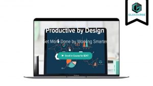 Productive by Design by James Garrett