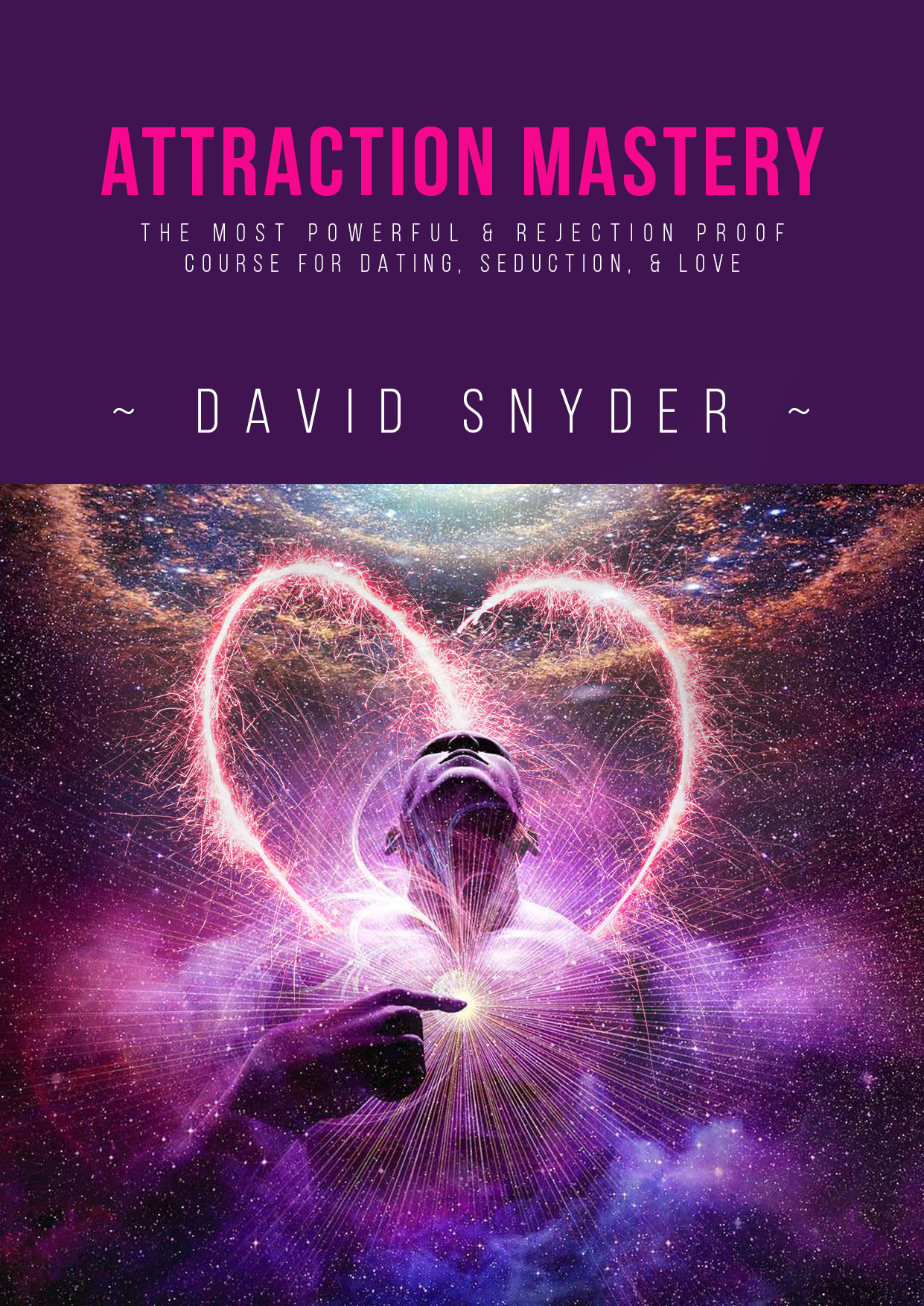 Attraction Mastery 2021 by David Snyder