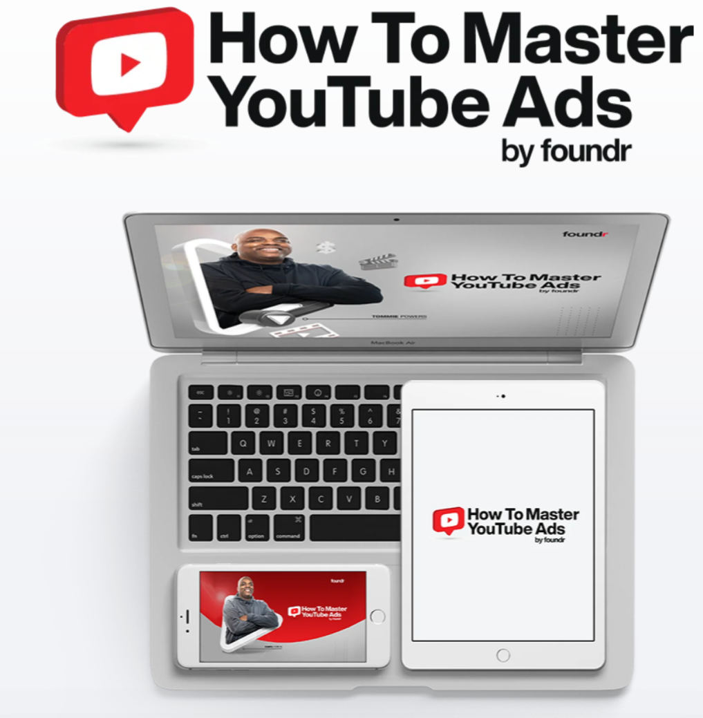How To Master YouTube Ads by Tommie Powers