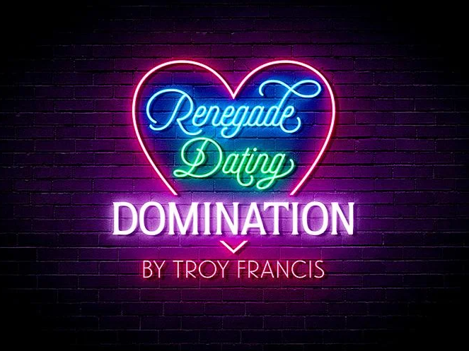 Renegade Dating Blueprint by Troy Francis