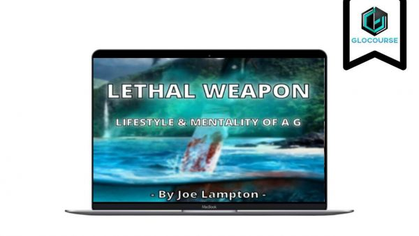 LETHAL WEAPON - Lifestyle And Mentality Of A G By Joe Lampton